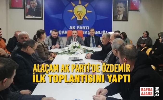 Alaçam AK Parti'de Özdemir İlk Toplantısını Yaptı
