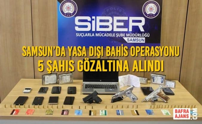 Samsun'da Yasa Dışı Bahis Operasyonu; 5 Şahıs Gözaltına Alındı