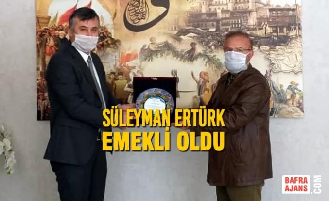 Süleyman Ertürk Emekli Oldu