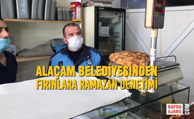 Alaçam Belediyesinden Fırınlara Ramazan Denetimi