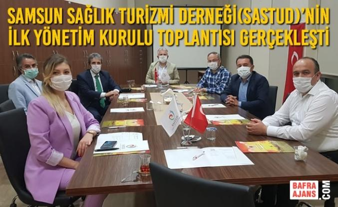 Samsun Sağlık Turizmi Derneği( SASTUD)'Nin İlk Yönetim Kurulu Toplantısı Gerçekleşti
