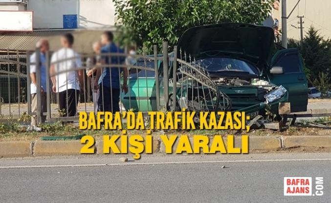 Bafra'da Trafik Kazası; 2 Yaralı