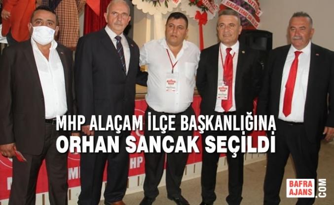 Orhan Sancak; MHP Alaçam İlçe Başkanlığı'na Seçildi