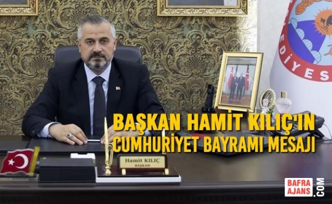 Başkan Kılıç'ın Cumhuriyet Bayramı Mesajı