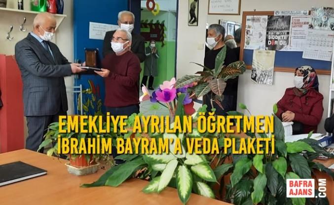 Emekliye Ayrılan Öğretmen İbrahim Bayram'a Veda Plaketi