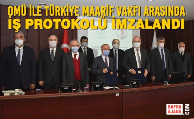 OMÜ ile Türkiye Maarif Vakfı Arasında İş Protokolü İmzalandı