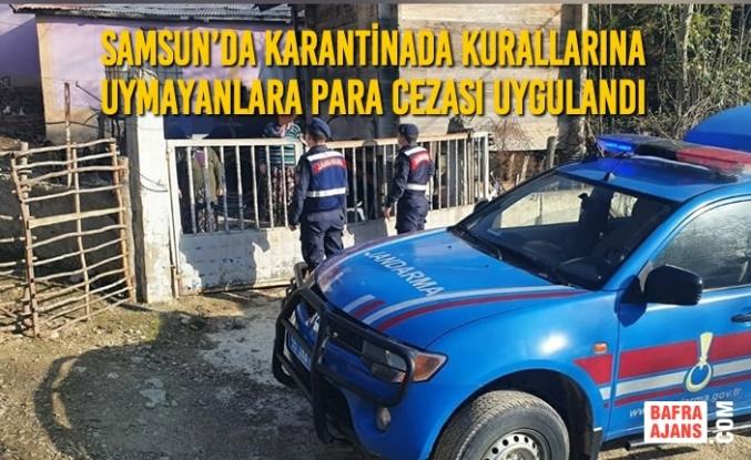 Samsun'da Karantinada Kurallarına Uymayanlara Para Cezası Uygulandı