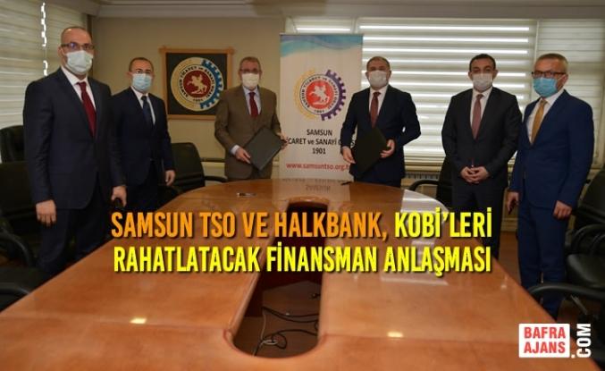 Samsun TSO ve Halkbank, KOBİ'leri Rahatlatacak Finansman Anlaşmasına İmza Attı