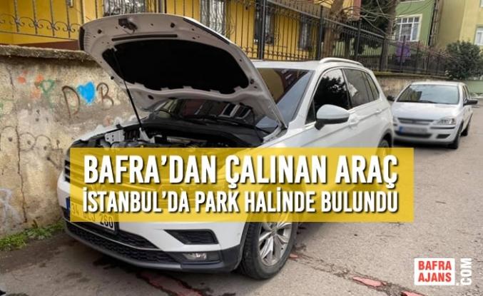 Bafra'dan Çalınan Araç İstanbul'da Park Halinde Bulundu