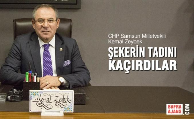 Kemal Zeybek; Şekerin Tadını Kaçırdılar
