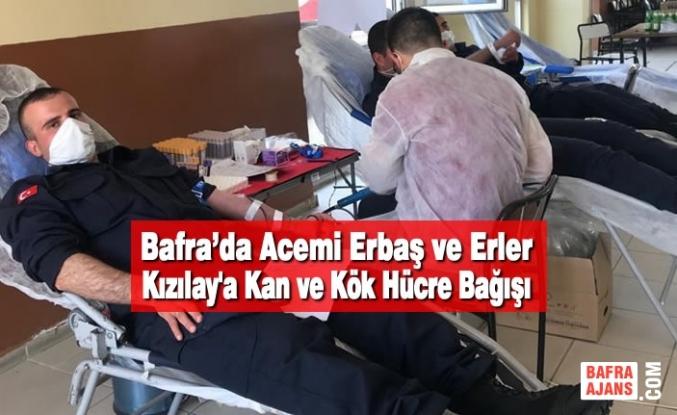 Bafra'da Acemi Erbaş ve Erler Kızılay'a Kan ve Kök Hücre Bağışı