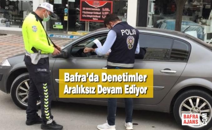 Bafra'da Denetimler Aralıksız Devam Ediyor