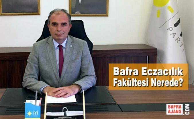 """Aydoğan Yılmaz; """"Bafra Eczacılık Fakültesi Nerede?"""""""