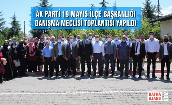 AK Parti 19 Mayıs İlçe Başkanlığı Danışma Meclisi Toplantısı Yapıldı