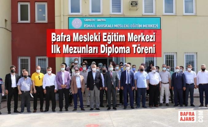 Bafra Mesleki Eğitim Merkezi İlk Mezunları Diploma Töreni