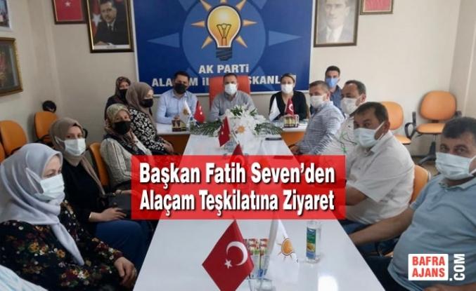 Başkan Fatih Seven'den Alaçam Teşkilatına Ziyaret