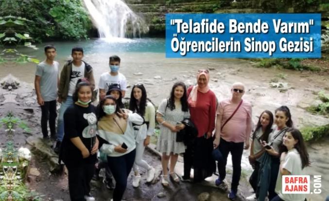 """""""Telafide Bende Varım"""" Öğrencilerin Sinop Gezisi"""