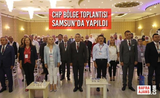 CHP Bölge Toplantısı Samsun'da Yapıldı