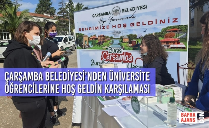 Çarşamba Belediyesi'nden Üniversite Öğrencilerine Hoş Geldin Karşılaması