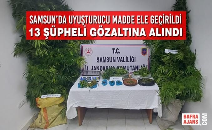 Samsun'da Uyuşturucu Madde Ele Geçirildi 13 Şüpheli Gözaltına Alındı