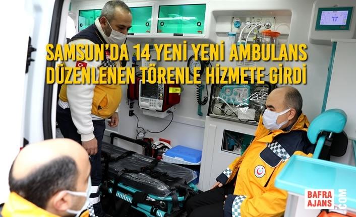 Samsun'da 14 Yeni Yeni Ambulans Düzenlenen Törenle Hizmete Girdi