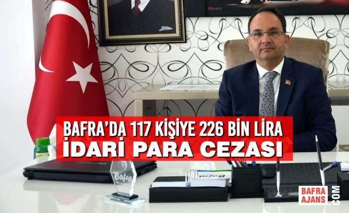 Bafra'da 117 Kişiye 226 Bin Lira İdari Para Cezası